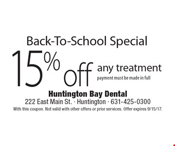 Back-To-School Special! 15% off any treatment payment must be made in full. With this coupon. Not valid with other offers or prior services. Offer expires 9/15/17.