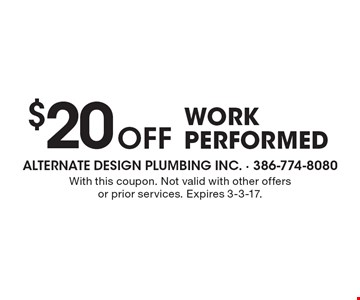 $20 Off work performed. With this coupon. Not valid with other offers or prior services. Expires 3-3-17.