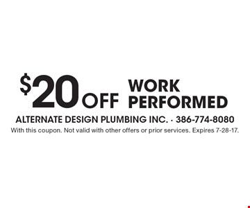 $20 Off work performed. With this coupon. Not valid with other offers or prior services. Expires 7-28-17.