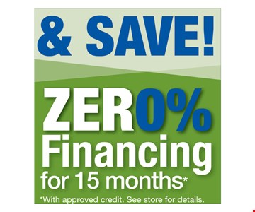 Zero 0% Financing For 15 Months