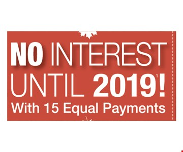 No Interest Until 2019 With 15 Equal Payments