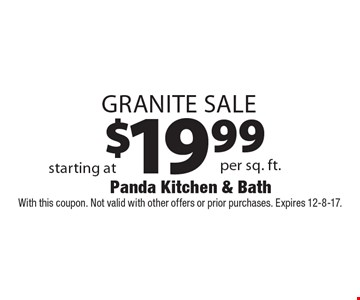 $19.99 Granite Sale. With this coupon. Not valid with other offers or prior purchases. Expires 12-8-17.