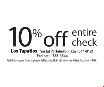10% off entire check. With this coupon. One coupon per table/party. Not valid with other offers. Expires 4-14-17.
