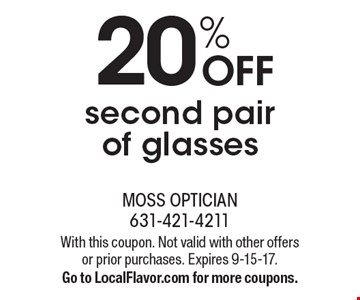 20% OFF second pair of glasses. With this coupon. Not valid with other offers or prior purchases. Expires 9-15-17. Go to LocalFlavor.com for more coupons.