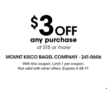 $3 off any purchase of $15 or more. With this coupon. Limit 1 per coupon. Not valid with other offers. Expires 4-28-17.