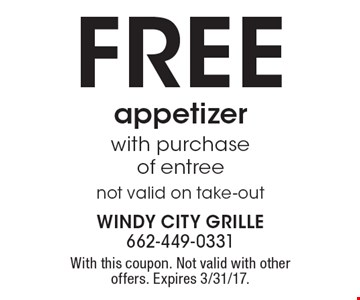 Free appetizer with purchase of entree. Not valid on take-out. With this coupon. Not valid with other offers. Expires 3/31/17.