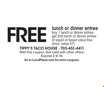 FREE lunch or dinner entree - buy 1 lunch or dinner entree, get 2nd lunch or dinner entree of equal or lesser value free (max. value $7). With this coupon. Not valid with other offers. Expires 2-9-18. Go to LocalFlavor.com for more coupons.