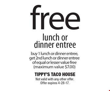 Free lunch or dinner entree. Buy 1 lunch or dinner entree, get 2nd lunch or dinner entree of equal or lesser value free (maximum value $7.00). Not valid with any other offer. Offer expires 4-28-17.