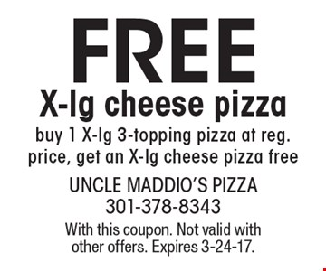Free X-lg cheese pizza. Buy 1 X-lg 3-topping pizza at reg. price, get an X-lg cheese pizza free. With this coupon. Not valid with other offers. Expires 3-24-17.