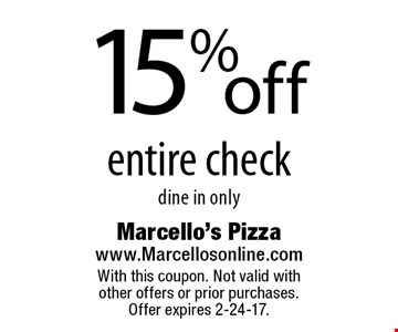 15% off entire check dine in only. With this coupon. Not valid with other offers or prior purchases. Offer expires 2-24-17.
