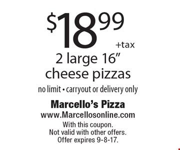 $18.99 + tax 2 large 16
