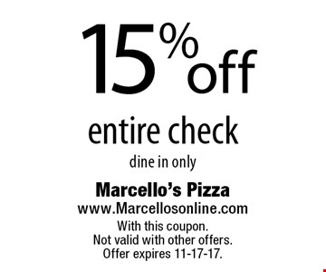 15% off entire check. Dine in only. With this coupon. Not valid with other offers. Offer expires 11-17-17.