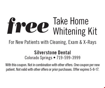 Free Take Home Whitening Kit For New Patients with Cleaning, Exam & X-Rays. With this coupon. Not in combination with other offers. One coupon per new patient. Not valid with other offers or prior purchases. Offer expires 5-8-17.
