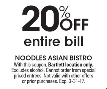20% off entire bill. With this coupon. Bartlett location only. Excludes alcohol. Cannot order from special priced entrees. Not valid with other offers or prior purchases. Exp. 3-31-17.