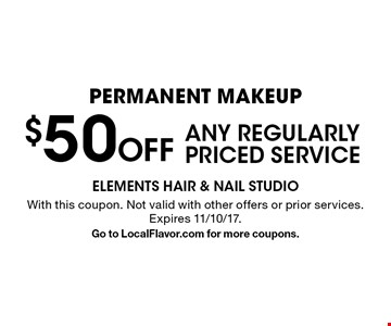 permanent makeup $50 Off ANY REGULARLY PRICED SERVICE. With this coupon. Not valid with other offers or prior services. Expires 11/10/17. Go to LocalFlavor.com for more coupons.