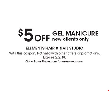 $5 Off GEL MANICURE. New clients only. With this coupon. Not valid with other offers or promotions. Expires 2/2/18. Go to LocalFlavor.com for more coupons.
