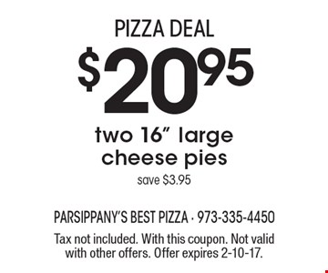PIZZA DEAL! $20.95 two 16