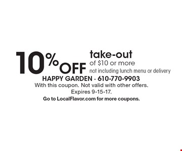 10% Off take-out of $10 or more. Not including lunch menu or delivery. With this coupon. Not valid with other offers. Expires 9-15-17. Go to LocalFlavor.com for more coupons.