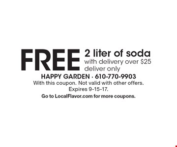 FREE 2 liter of sodawith delivery over $25, deliver only. With this coupon. Not valid with other offers. Expires 9-15-17. Go to LocalFlavor.com for more coupons.