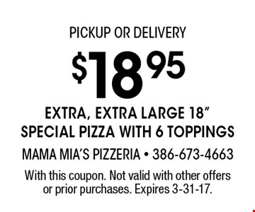 PICKUP or delivery $18.95 $18.95 EXTRA, EXTRA Large 18