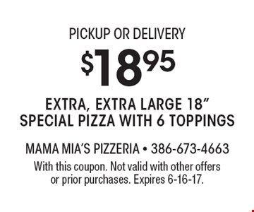 PICKUP OR DELIVERY. $18.95 for an Extra, Extra Large 18