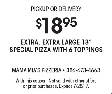 PICKUP OR DELIVERY $18.95 Extra, Extra Large 18