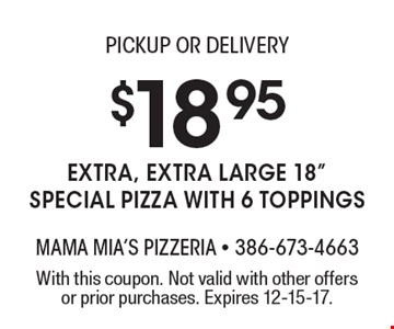 PICKUP OR DELIVERY - $18.95 extra, extra large 18