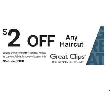 $2 OFF Any Haircut. Not valid with any other offers. Limit one coupon per customer. Valid at Quakertown locations only.Offer Expires: 2/10/17