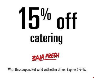 15% off catering. With this coupon. Not valid with other offers. Expires 5-5-17.