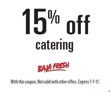 15% off catering. With this coupon. Not valid with other offers. Expires 7-7-17.