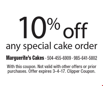 10% off any special cake order. With this coupon. Not valid with other offers or prior purchases. Offer expires 3-4-17. Clipper Coupon.