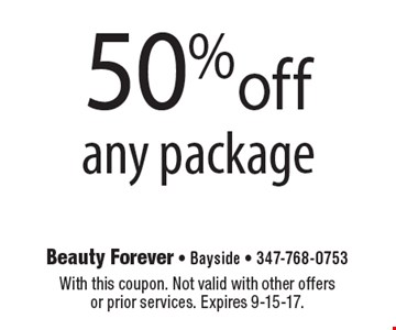 50%off any package. With this coupon. Not valid with other offers or prior services. Expires 9-15-17.