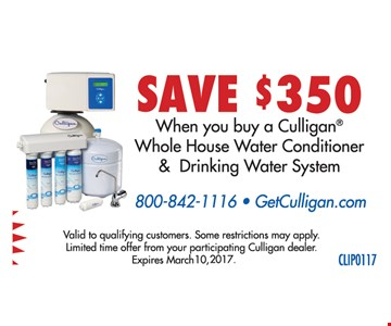 Save $350 when you buy a Culligan® whole house water conditioner & drinking water system