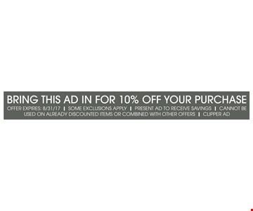 Bring This Ad In For 10% Off Your Purchase