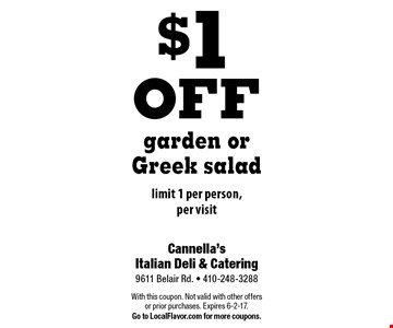 $1 off garden or Greek salad limit 1 per person, per visit. With this coupon. Not valid with other offers or prior purchases. Expires 6-2-17.Go to LocalFlavor.com for more coupons.