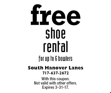 Free shoe rental for up to 6 bowlers. With this coupon. Not valid with other offers. Expires 3-31-17.