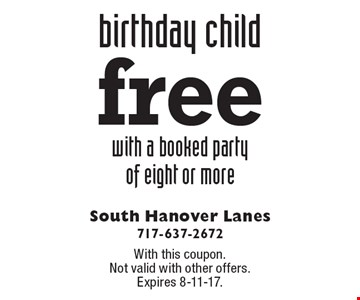 Free birthday child with a booked party of eight or more. With this coupon. Not valid with other offers. Expires 8-11-17.
