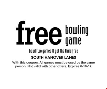 Free bowling game. Bowl two games & get the third free. With this coupon. All games must be used by the same person. Not valid with other offers. Expires 6-16-17.