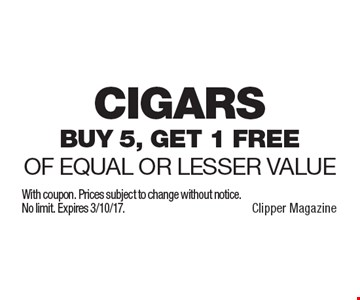 Free cigars – Buy 5, get 1 free of equal or lesser value. With coupon. Prices subject to change without notice.No limit. Expires 3/10/17.