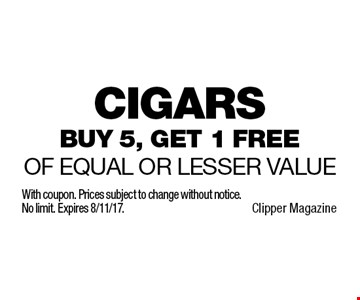 Free cigars. Buy 5, get 1 free of equal or lesser value. With coupon. Prices subject to change without notice. No limit. Expires 8/11/17.