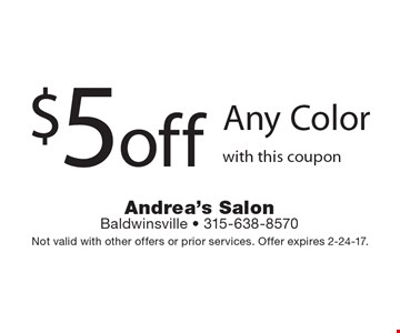 $5 off Any Color with this coupon. Not valid with other offers or prior services. Offer expires 2-24-17.