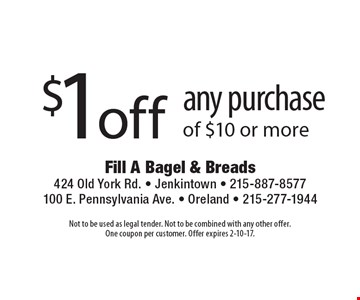 $1off any purchase of $10 or more. Not to be used as legal tender. Not to be combined with any other offer. One coupon per customer. Offer expires 2-10-17.