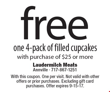 free one 4-pack of filled cupcakes with purchase of $25 or more. With this coupon. One per visit. Not valid with other offers or prior purchases. Excluding gift card purchases. Offer expires 9-15-17.
