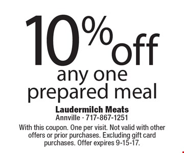10% off any one prepared meal. With this coupon. One per visit. Not valid with other offers or prior purchases. Excluding gift card purchases. Offer expires 9-15-17.