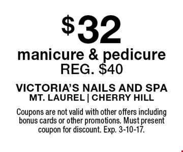 $32 manicure & pedicure. Reg. $40. Coupons are not valid with other offers including bonus cards or other promotions. Must present coupon for discount. Exp. 3-10-17.