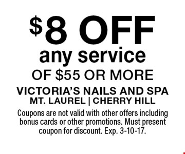 $8 off any service of $55 or more. Coupons are not valid with other offers including bonus cards or other promotions. Must present coupon for discount. Exp. 3-10-17.