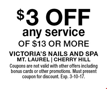 $3 off any service of $13 or more. Coupons are not valid with other offers including bonus cards or other promotions. Must present coupon for discount. Exp. 3-10-17.