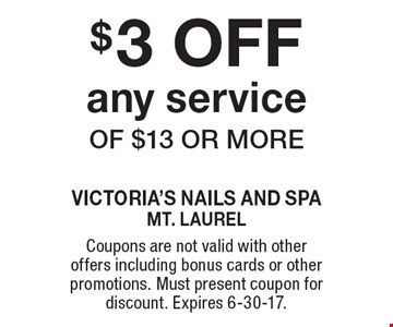 $3 OFF any service of $13 or more. Coupons are not valid with other offers including bonus cards or other promotions. Must present coupon for discount. Expires 6-30-17.
