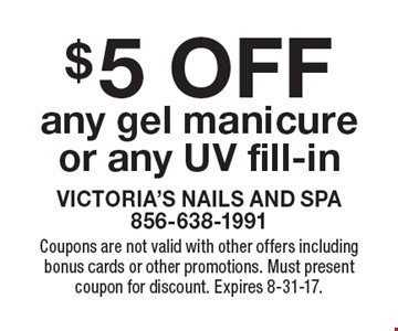 $5 OFF any gel manicure or any UV fill-in. Coupons are not valid with other offers including bonus cards or other promotions. Must present coupon for discount. Expires 8-31-17.