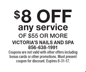 $8 OFF any service of $55 or more. Coupons are not valid with other offers including bonus cards or other promotions. Must present coupon for discount. Expires 8-31-17.